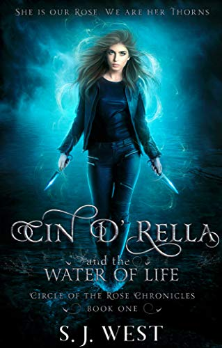 Cover of Cin d'Rella and the Water of Life: Circle of the Rose Chronicles