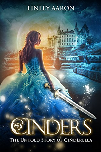 Cover of Cinders: The Untold Story of Cinderella