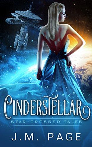 Cover of Cinderstellar: Star-Crossed Tales - a Cinderella story